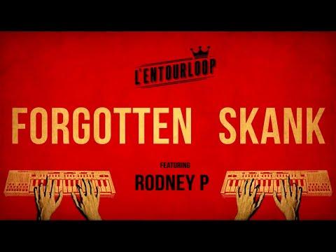 L'ENTOURLOOP Ft. Rodney P - Forgotten Skank (Official Audio)