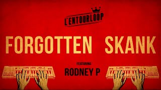 L'ENTOURLOOP Ft. Rodney P - Forgotten Skank (Official Audio)