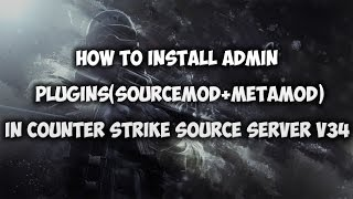 counter-strike-source-server-v34-install-admin-plugins-sourcemod