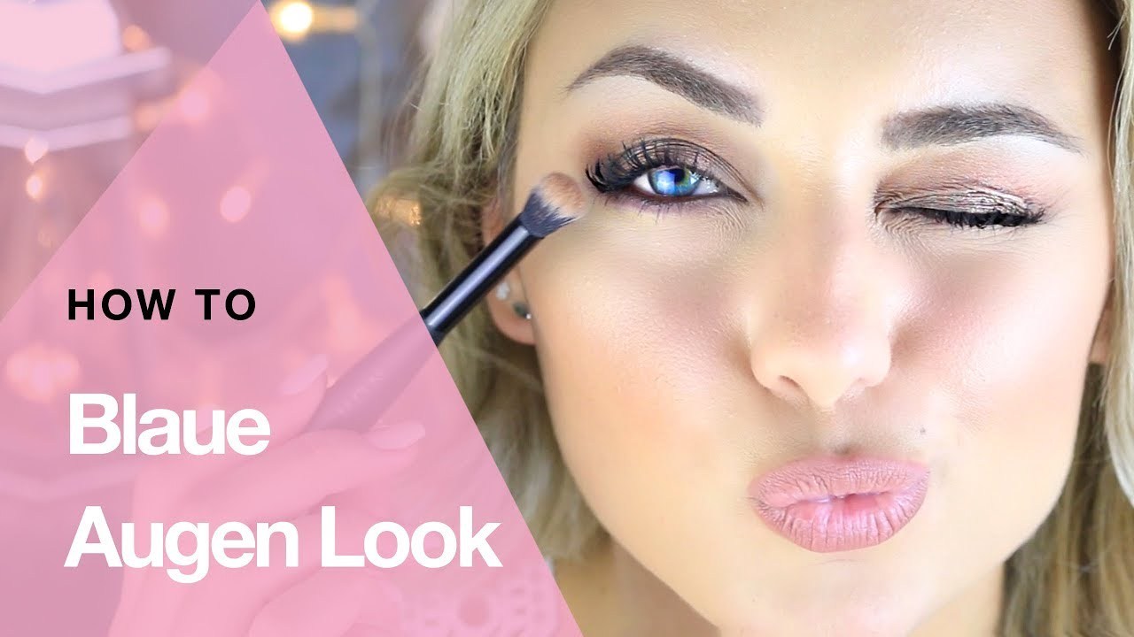 Make Up Für Blaue Augen Look Für Jeden Tag Youtube