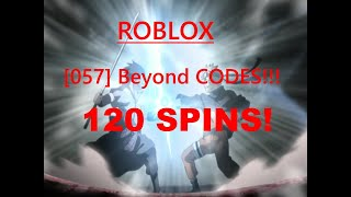 ROBLOX [057] BEYOND {145 SPINS} (Codes in description and video)
