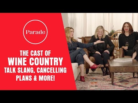 The Cast of 'Wine Country' on Outdated Slang, Canceling Plans and More