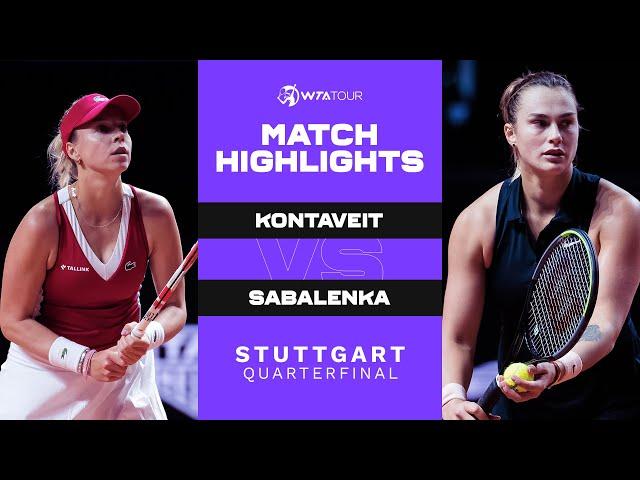 Anett Kontaveit vs. Aryna Sabalenka   2021 Stuttgart Quarterfinal   WTA Match Highlights