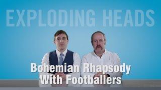 Bohemian Rhapsody With Footballers