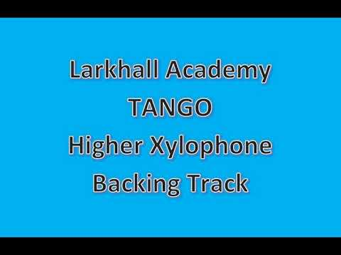 Tango - Higher (Grade 4) Xylophone - Backing Track - Larkhall Academy