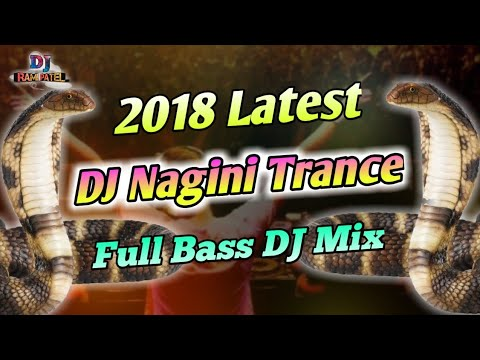Nagini Trance 2018 Latest DJ Full Bass Remix | DJ RAMI PATEL |