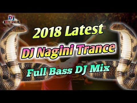 Nagini Trance 2018 Latest DJ Full Bass Remix | DJ RAMI PATEL |