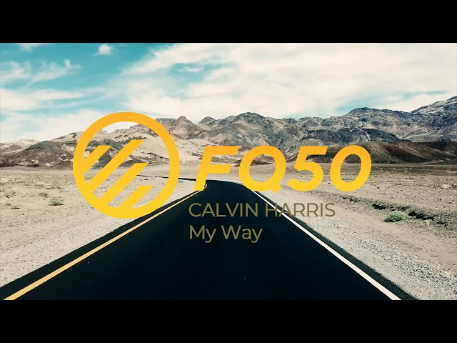 Calvin Harris - My Way (FQ50 Cover)