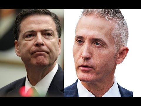 "Trey Gowdy Roasts FBI Director James Comey ""Thats Not The FBI I Used To Work For"""