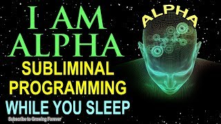 I AM ALPHA Subliminal Affirmations While You SLEEP! Mind Programming For WEALTH & SUCCESS Alpha Male