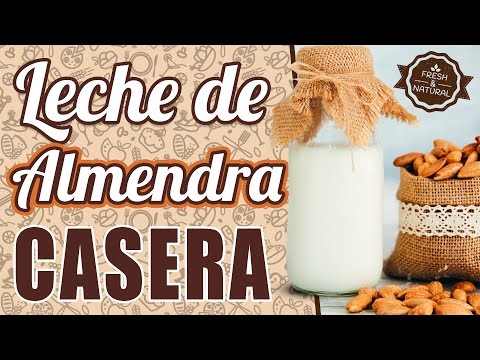 Cómo hacer leche de almendras - Leche vegetal de almendras fácil natural y saludable