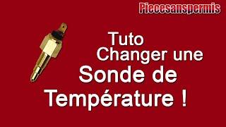 TUTO : CHANGER LA SONDE DE TEMPERATURE !