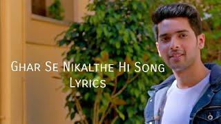 Ghar Se Nikalthe Hi Song Lyrics Armaan Malik Amaal Malik T-Series  