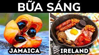 Bạn Sẽ Ăn Gì Vào Bữa Sáng Ở Các Quốc Gia Khác Nhau