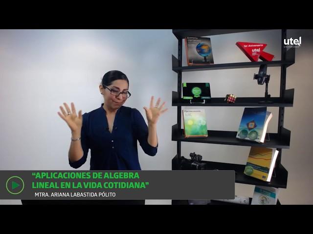 Aplicaciones del álgebra lineal en la vida cotidiana | UTEL Universidad