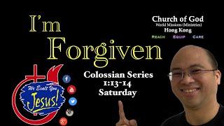"""I'm Forgiven ""  Col. 1:13-14 Saturday Fellowship - June 05 2021"