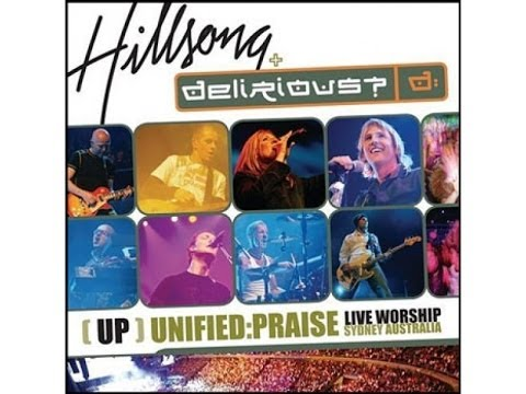 Hillsong + Delirious? - Unified Praise - Full Concert