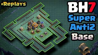 Builder hall 7 (BH7) best Unbeatable Anti 2 star base layout 2017|Anti 1 star| with replays