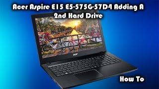 Acer Aspire E15 E5-575G-57D4 (E5-575G-53VG) - How to add a 2nd HDD or SSD