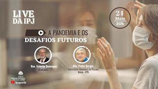 [LIVE] A pandemia e os desafios futuros | Rev. Pinho Borges (Sec. Nacional da Pessoa Idosa - IPB)