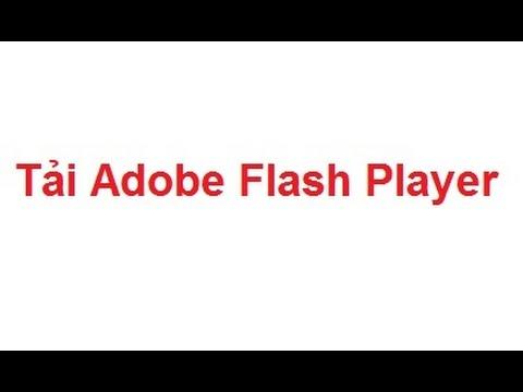 Hướng dẫn cài Flash player mới nhất cho IE - Chrome - Oprea - Firefox