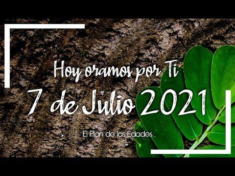HOY ORAMOS POR TI | JULIO 7 de 2021 |  Oración Devocional | GRACIAS POR NUESTRAS FAMILIAS