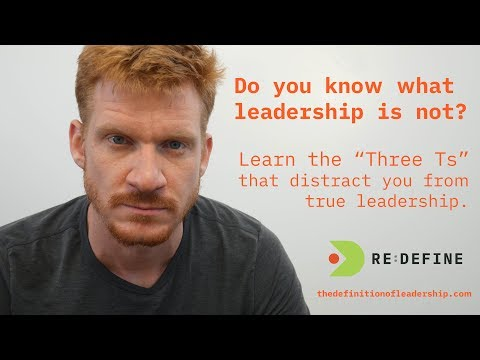 The Three Ts - INTRO - ReDefine Leadership