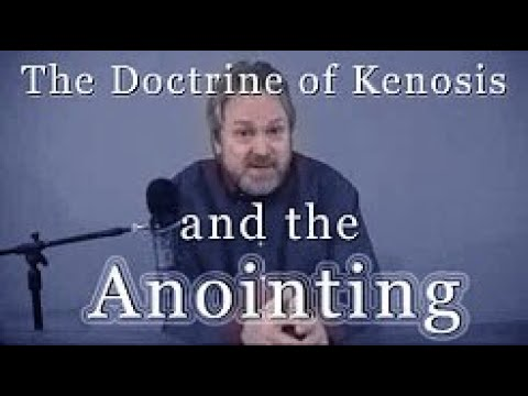 The Doctrine of Kenosis and The Anointing