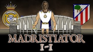 Real Madrid vs Atletico Madrid! 1-1 Gladiator Parody