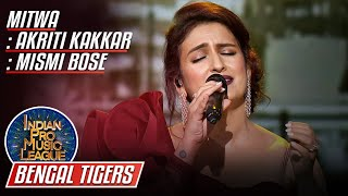 Beautiful Performance by Akriti Kakkar, Mismi Bose, Mitwa, Indian Pro Music League