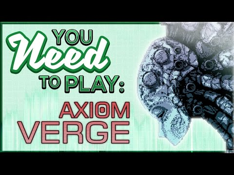 You Need To Play Axiom Verge