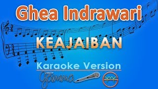 Ghea Indrawari - Keajaiban (Karaoke) | GMusic