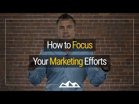 How To Focus Your Marketing Efforts Using...