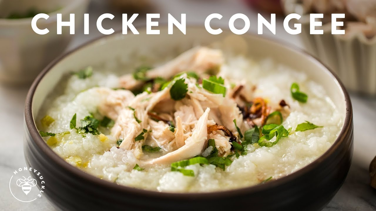 CHICKEN CONGEE (Rice Porridge) Chao Ga Recipe ...