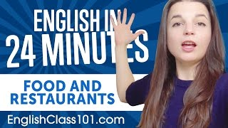 Learn English in 24 Minutes - ALL Food and Restaurants Phrases You Need