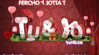 TU Y YO - Fercho y JottaT (kmikze) - prod by. Jose Luna & Armer Recor's