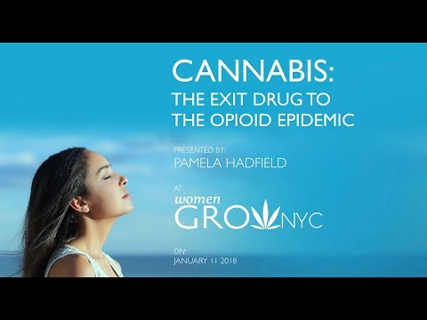 CANNABIS: The exit drug to the OPIOID epidemic. PANEL - Women Grow NYC