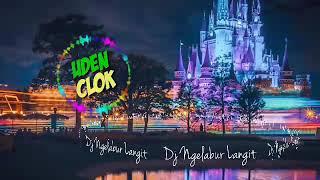 DJ NGELABUR LANGIT REMIX FULL BASS NEW VERSION