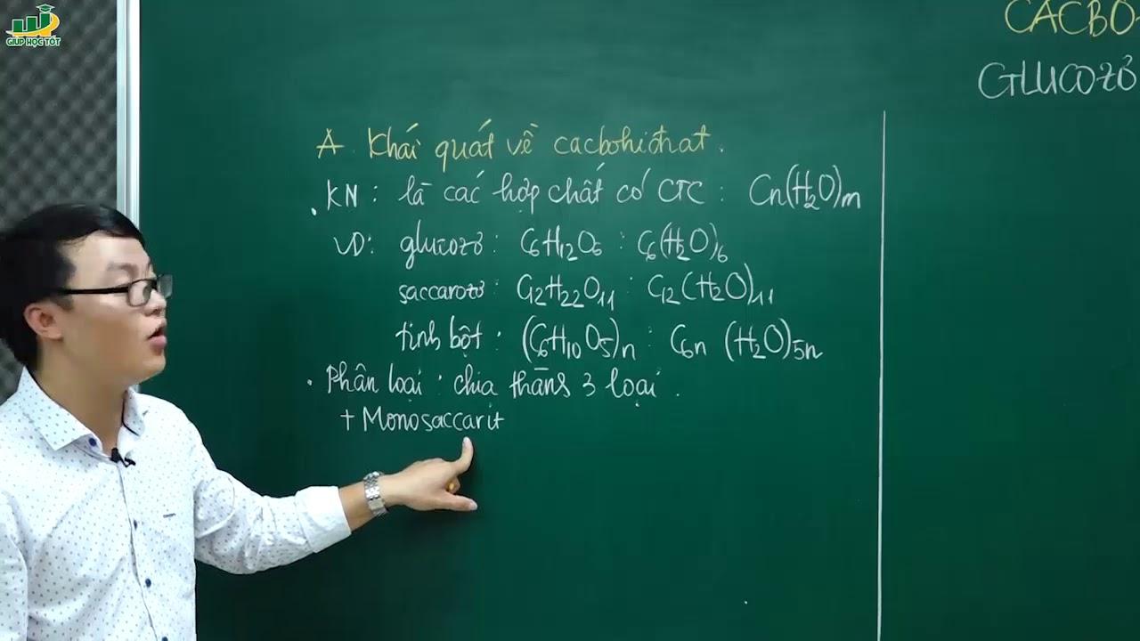 Hóa Học Lớp 12 –Bài giảng Lý thuyết về glucozơ – fructozơ|Chương Cacbohidrat |Ôn thi thpt Quốc Gia