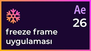 26 Sıfırdan Adobe After Effects CC 2018 Dersleri Freeze Frame Uygulaması