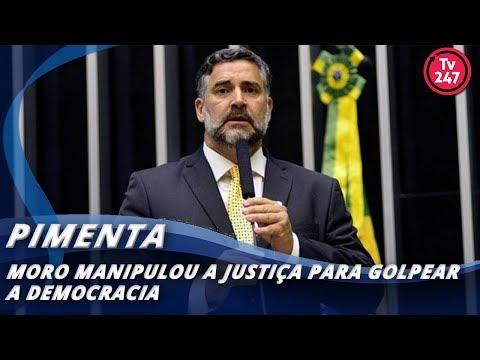 Pimenta: Moro manipulou a Justiça para golpear a democracia
