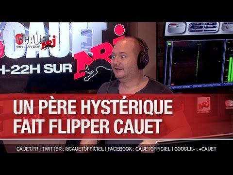 Un père hystérique fait flipper Cauet - C'Cauet sur NRJ