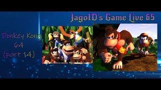 JagoID's Game Live 65 - Donkey Kong 64 (part 14)