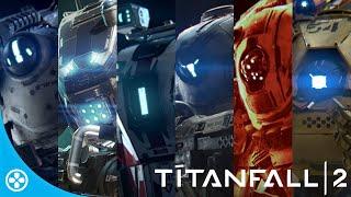 Titanfall 2 - Meet the 6 all-new Titans
