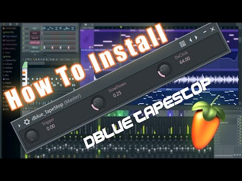 How To Install dBlue - Tapestop VST Plugin in FL Studio 12