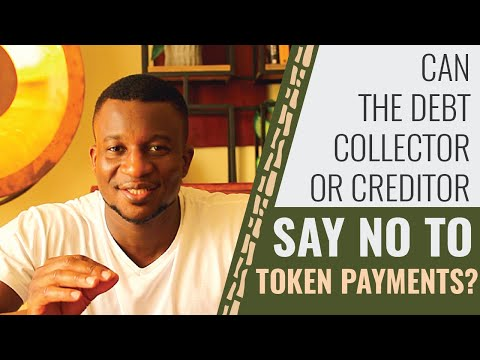 Can The Debt Collector Or Creditor Say No To Token Payments?