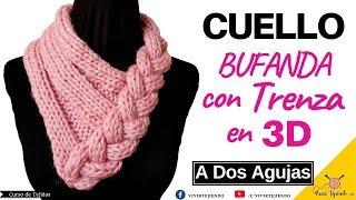 Tejidos a Dos Agujas Ganchillo – Cuello Bufanda con Trenza en 3D a Palitos