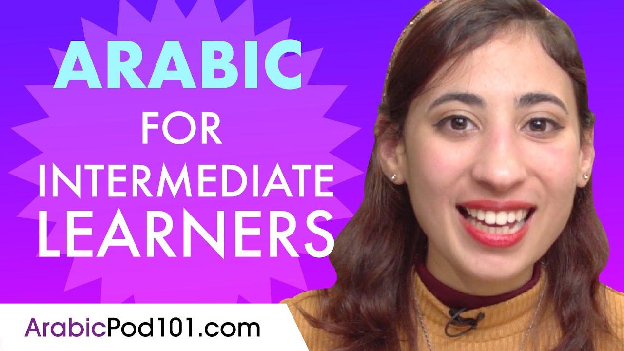 Learn Arabic Today - ALL the Arabic for Intermediate Learners