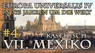 Let's Play Europa Universalis 4 – VII. (Kastilisch-)Mexiko #4: Beschwichtigungen