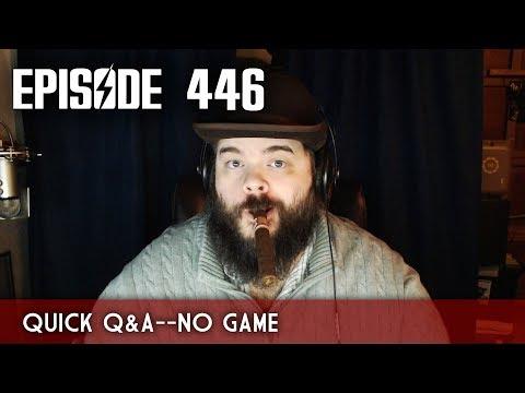 Scotch & Smoke Rings Episode 446 - Quick Q&A, No Game Today